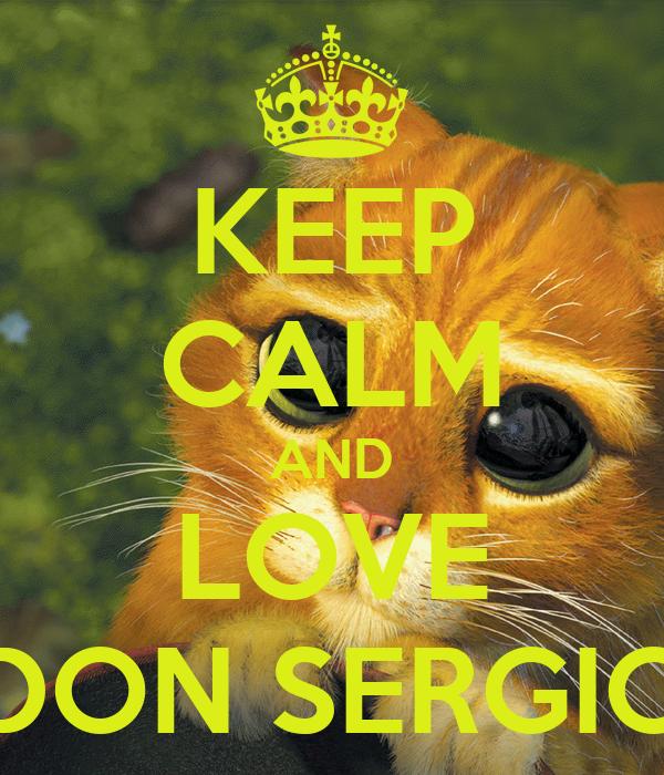 KEEP CALM AND LOVE DON SERGIO