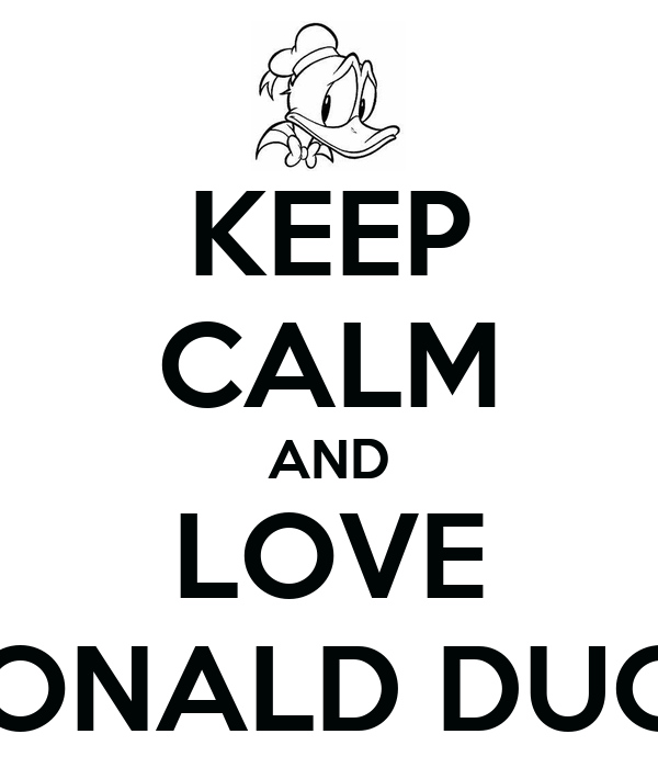 KEEP CALM AND LOVE DONALD DUCK