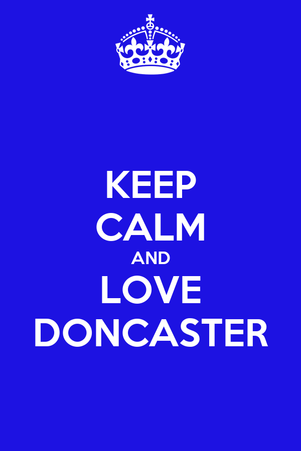 KEEP CALM AND LOVE    DONCASTER
