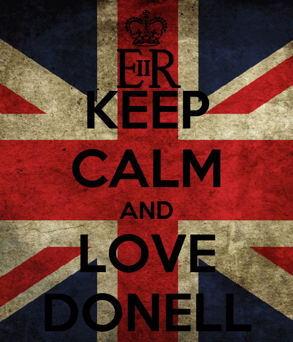 KEEP CALM AND LOVE DONELL