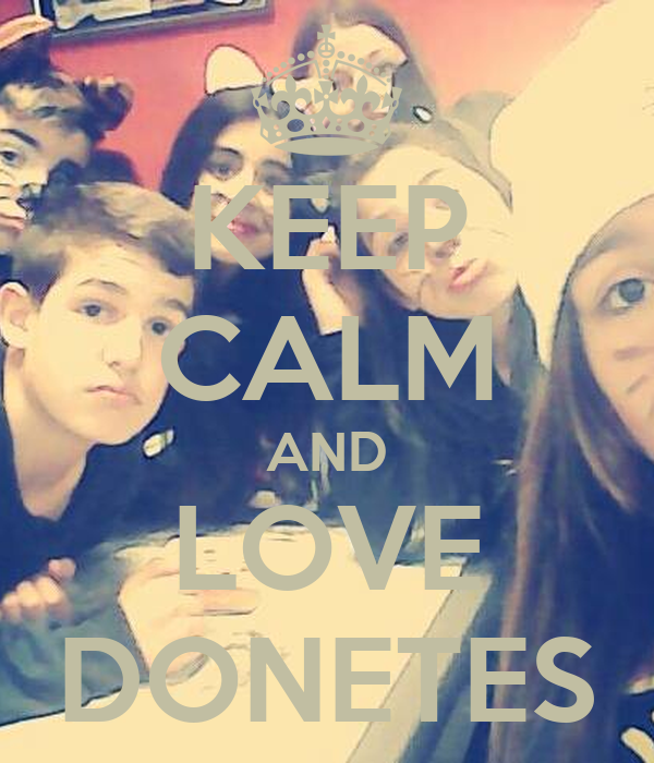 KEEP CALM AND LOVE DONETES