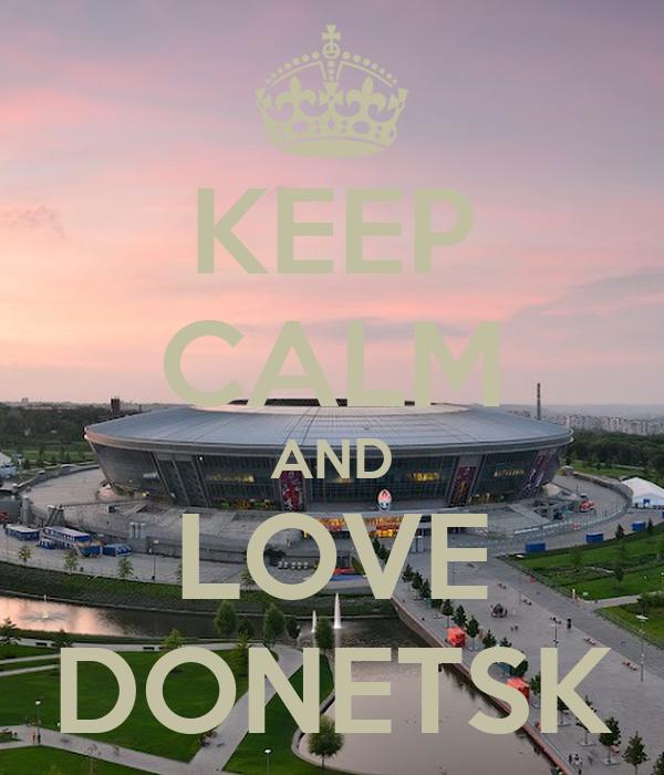 KEEP CALM AND LOVE DONETSK