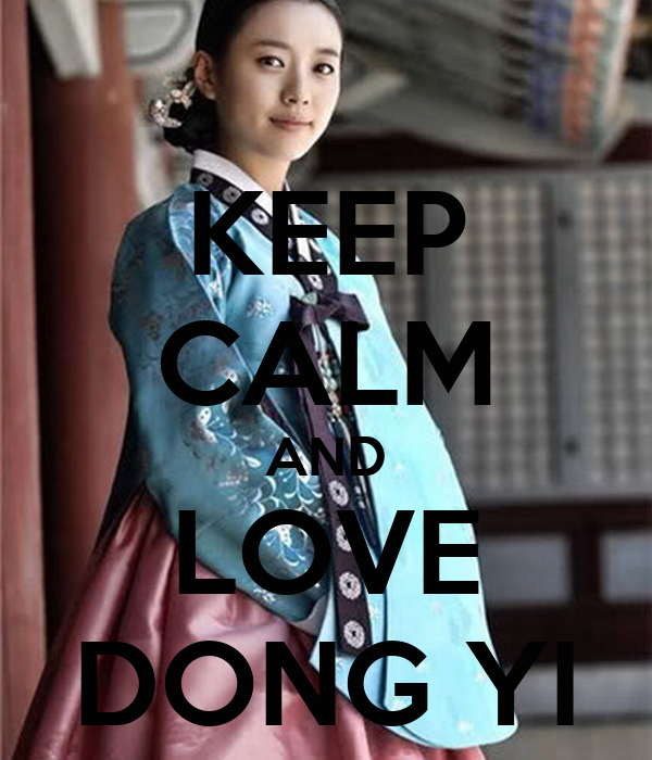 KEEP CALM AND LOVE DONG YI