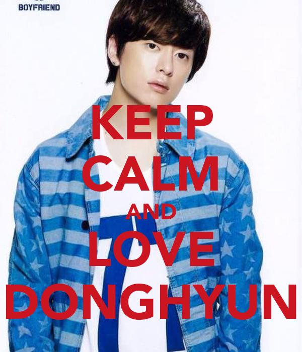 KEEP CALM AND LOVE DONGHYUN