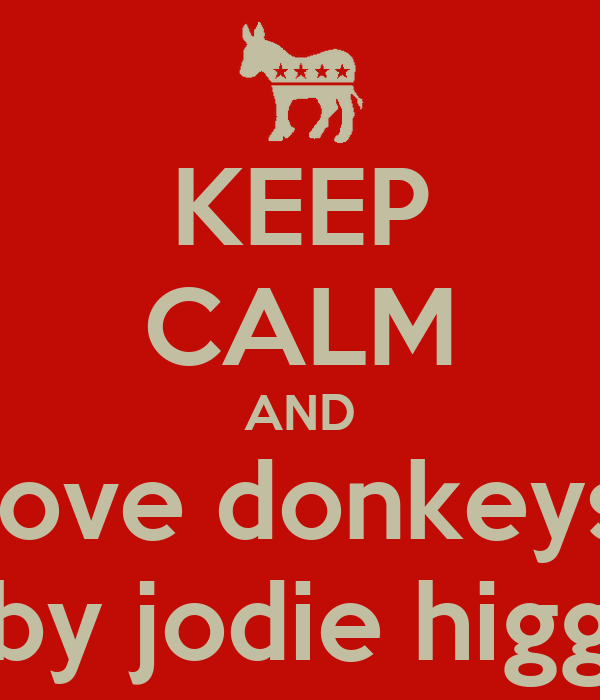 KEEP CALM AND love donkeys by jodie higg