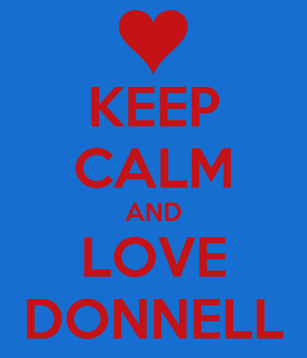 KEEP CALM AND LOVE DONNELL