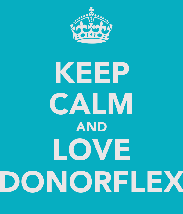 KEEP CALM AND LOVE DONORFLEX