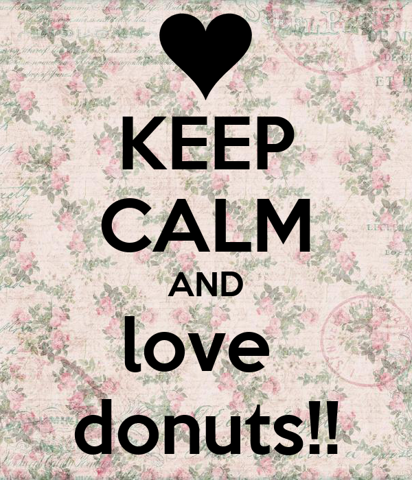 KEEP CALM AND love  donuts!!
