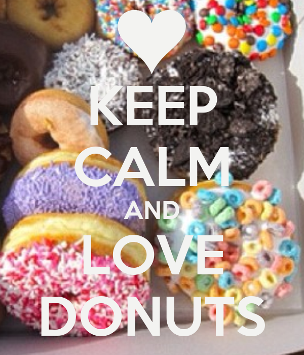 KEEP CALM AND LOVE DONUTS
