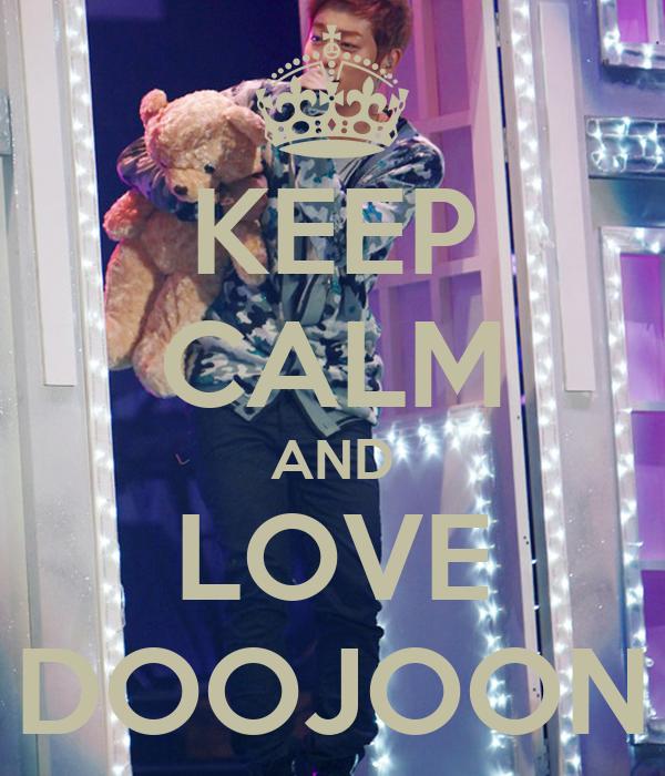 KEEP CALM AND LOVE DOOJOON