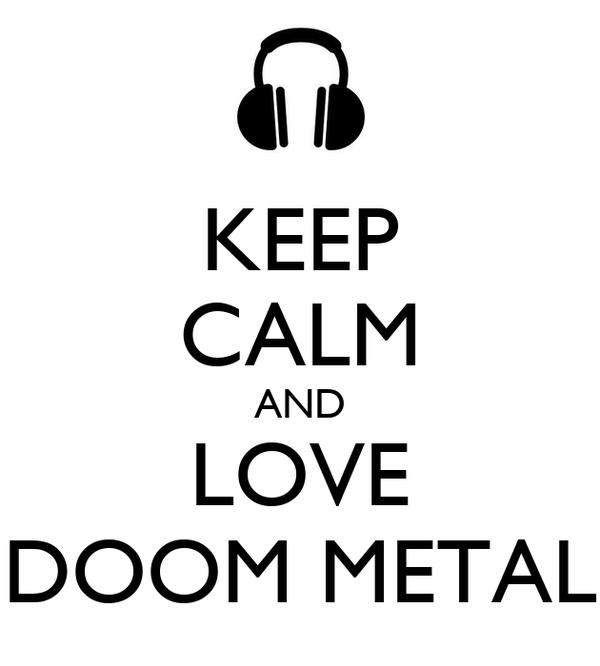 KEEP CALM AND LOVE DOOM METAL
