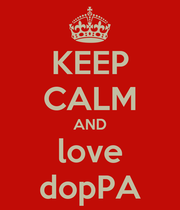 KEEP CALM AND love dopPA
