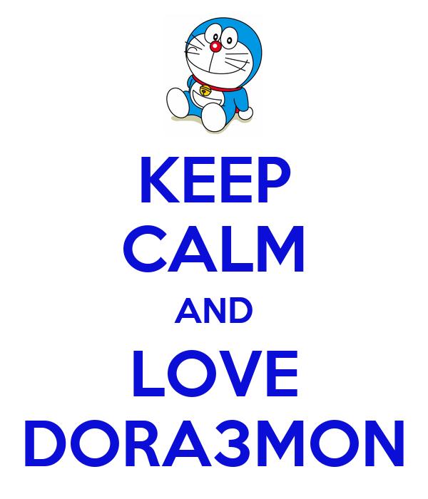 KEEP CALM AND LOVE DORA3MON