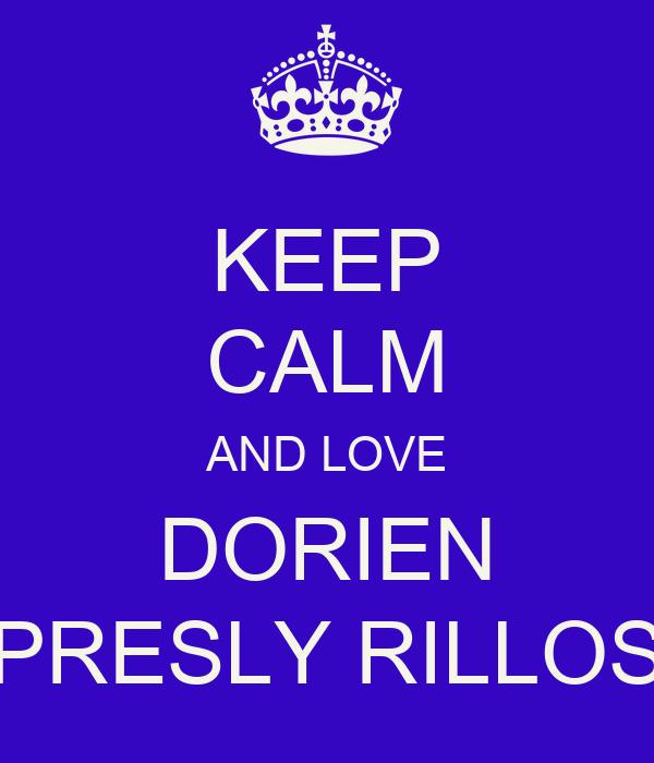 KEEP CALM AND LOVE DORIEN PRESLY RILLOS
