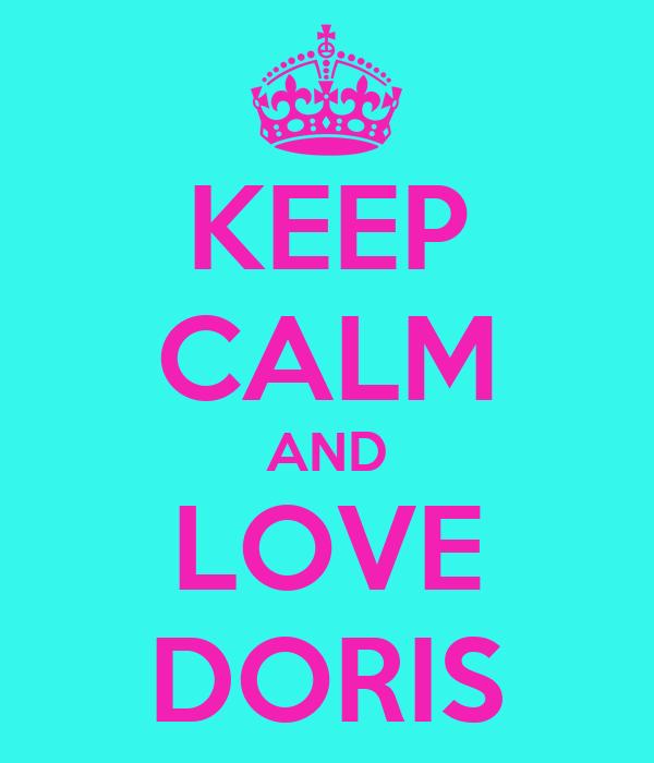 KEEP CALM AND LOVE DORIS
