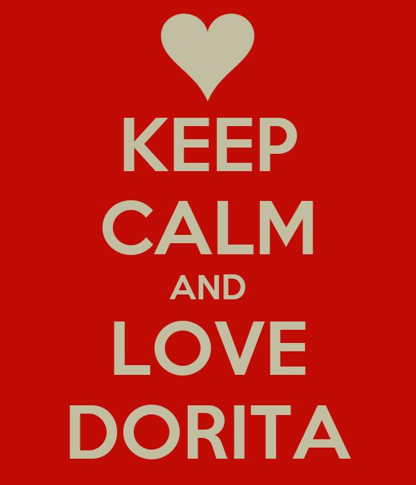 KEEP CALM AND LOVE DORITA