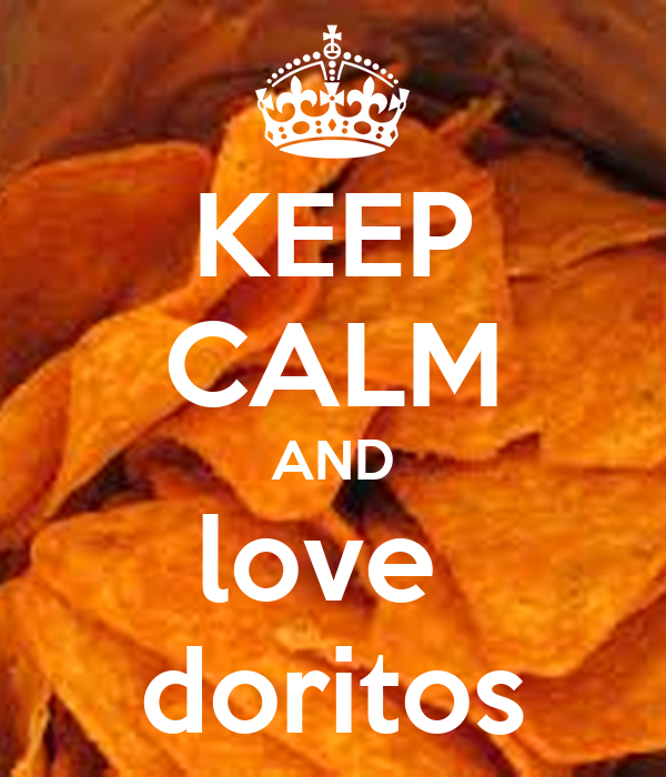 KEEP CALM AND love  doritos