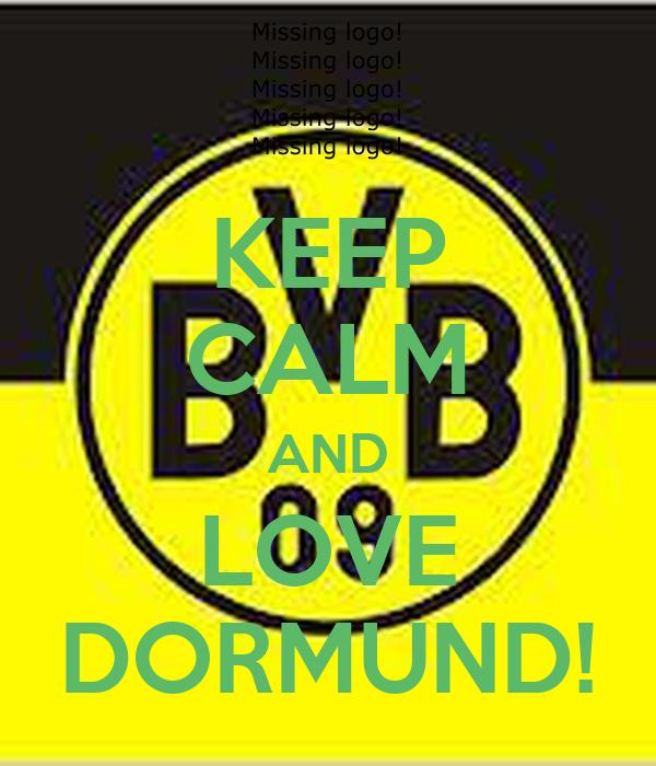 KEEP CALM AND LOVE DORMUND!