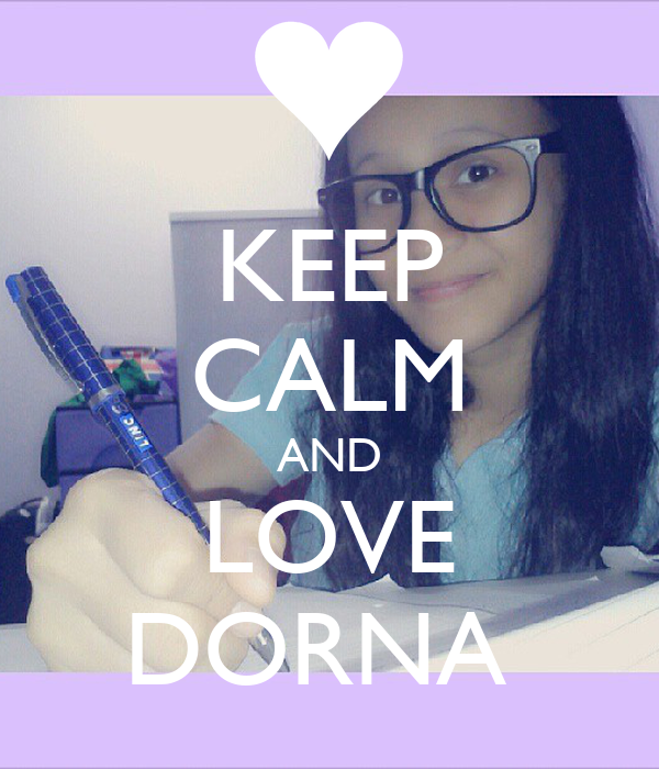 KEEP CALM AND LOVE DORNA