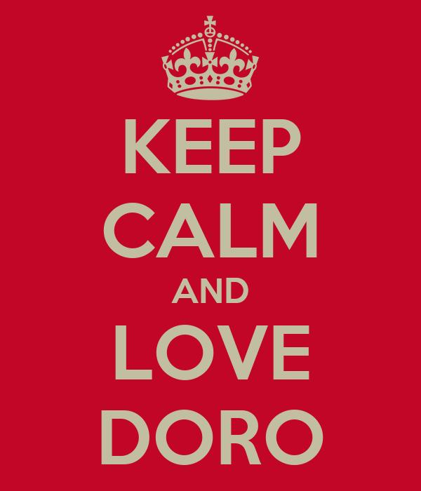 KEEP CALM AND LOVE DORO