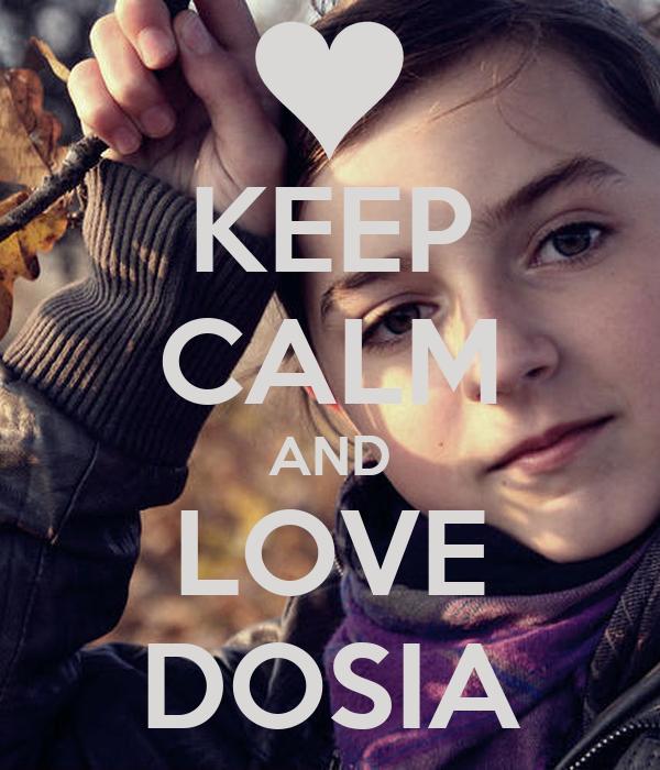 KEEP CALM AND LOVE DOSIA