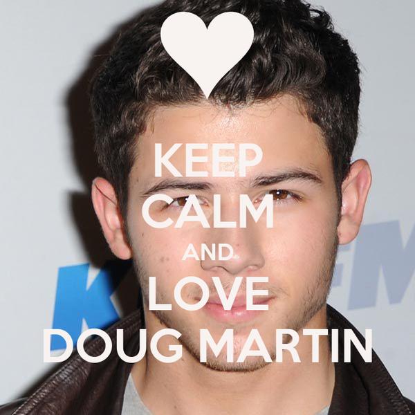 KEEP CALM AND LOVE DOUG MARTIN