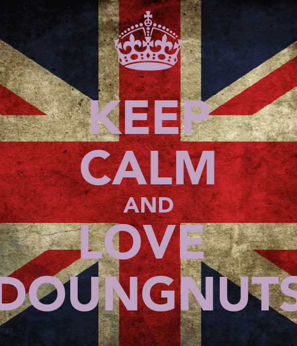 KEEP CALM AND LOVE  DOUNGNUTS