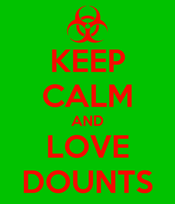 KEEP CALM AND LOVE DOUNTS