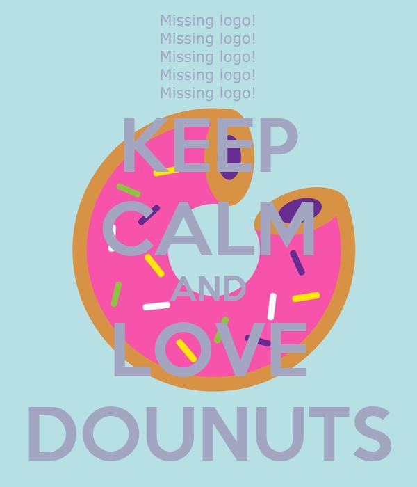 KEEP CALM AND LOVE DOUNUTS
