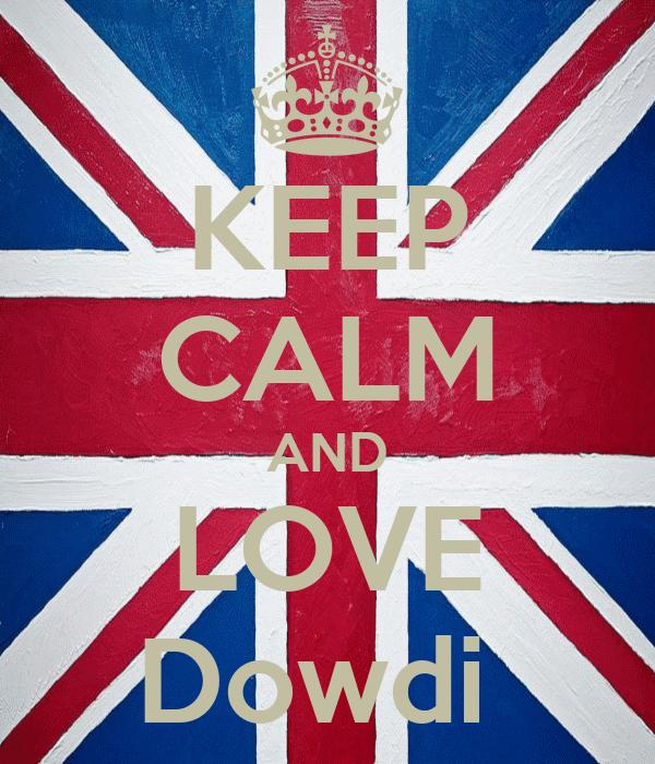 KEEP CALM AND LOVE Dowdi