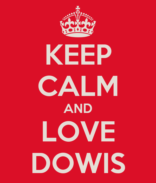 KEEP CALM AND LOVE DOWIS