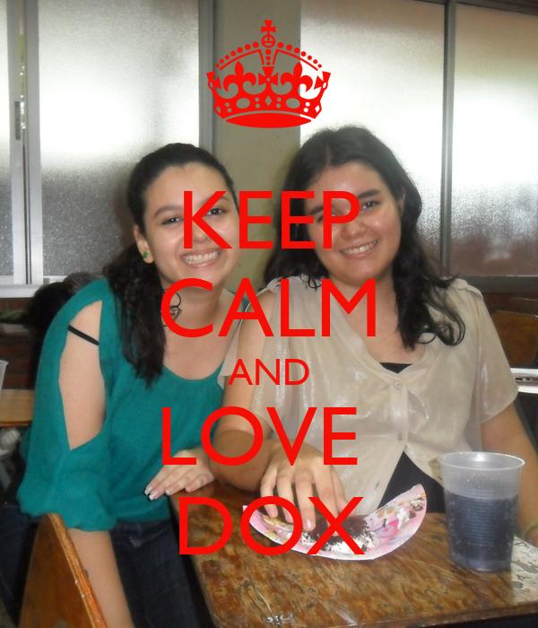 KEEP CALM AND LOVE  DOX