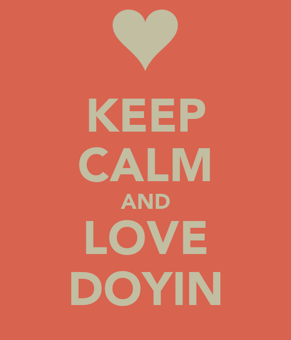 KEEP CALM AND LOVE DOYIN