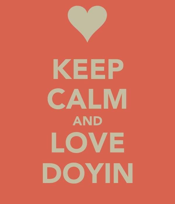 KEEP CALM AND LOVE DOYIN