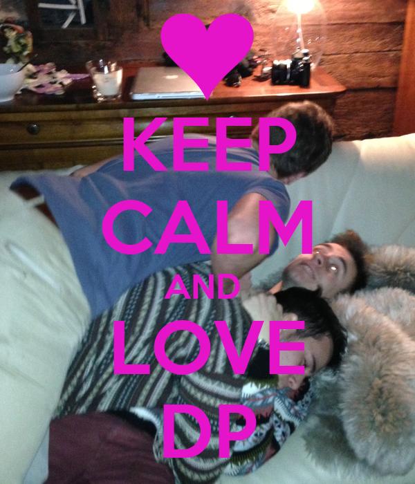KEEP CALM AND  LOVE DP