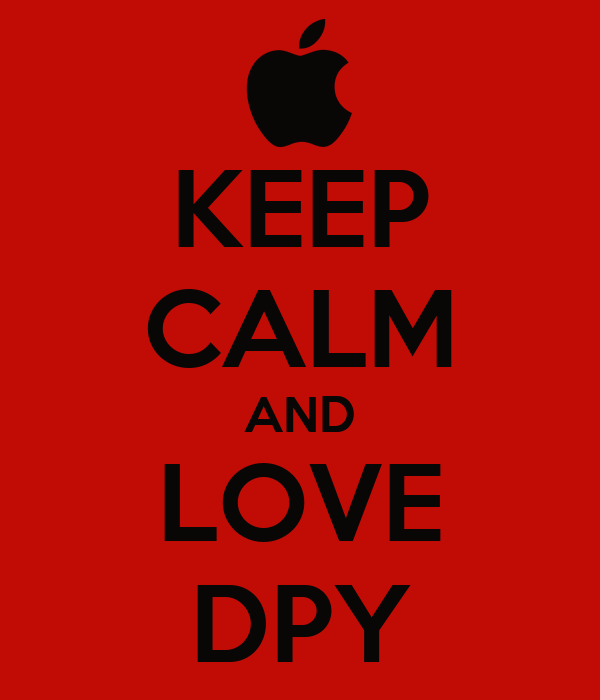 KEEP CALM AND LOVE DPY