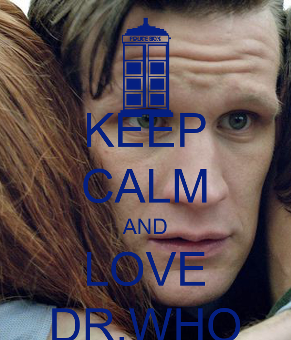 KEEP CALM AND LOVE DR.WHO