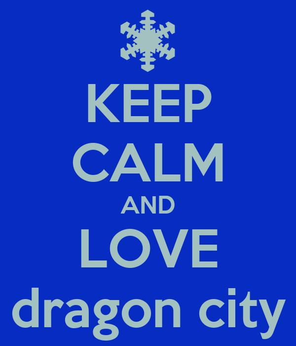KEEP CALM AND LOVE dragon city