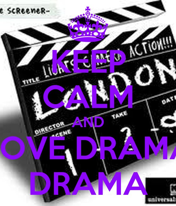KEEP CALM AND LOVE DRAMA DRAMA