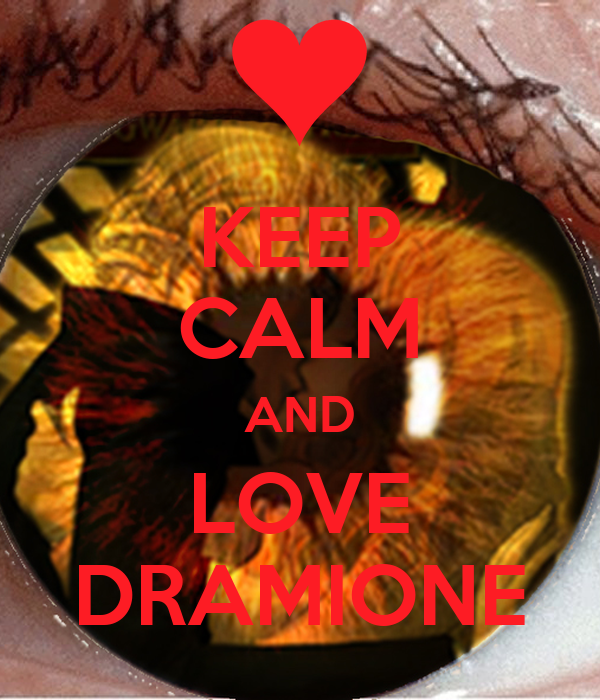 KEEP CALM AND LOVE DRAMIONE