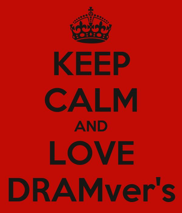 KEEP CALM AND LOVE DRAMver's