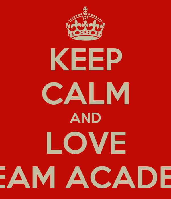 KEEP CALM AND LOVE DREAM ACADEMY