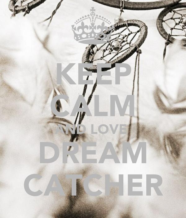 KEEP CALM AND LOVE  DREAM CATCHER