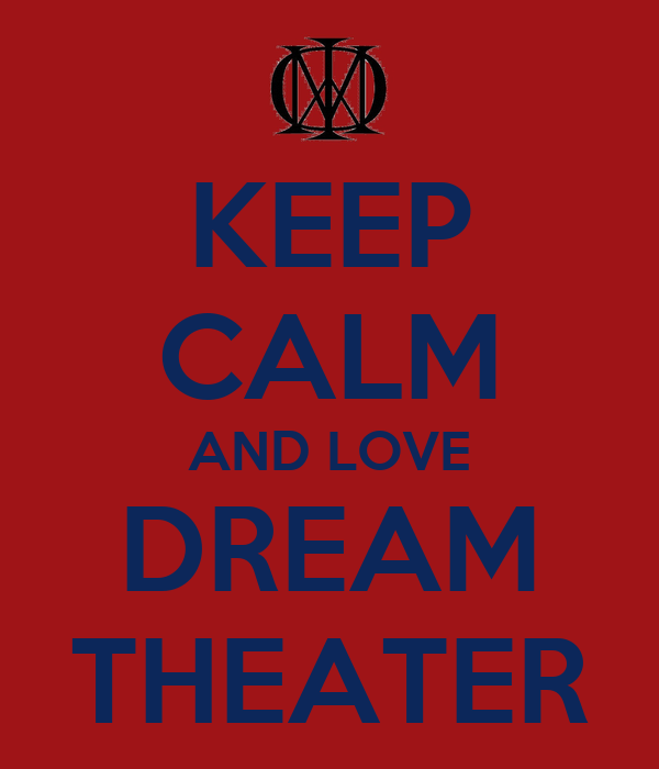 KEEP CALM AND LOVE DREAM THEATER Poster | Mireia