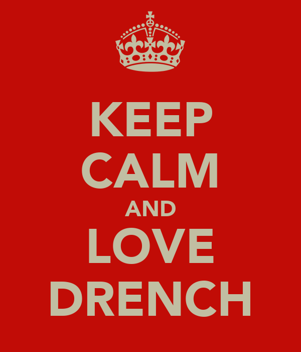 KEEP CALM AND LOVE DRENCH