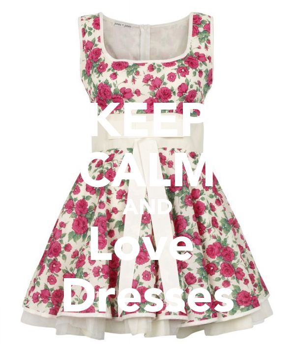 KEEP CALM AND Love  Dresses