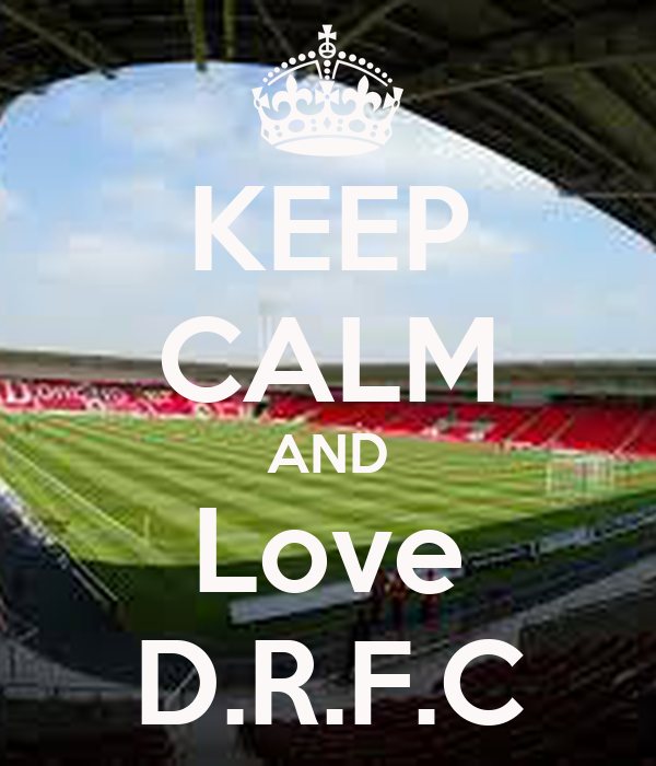 KEEP CALM AND Love D.R.F.C