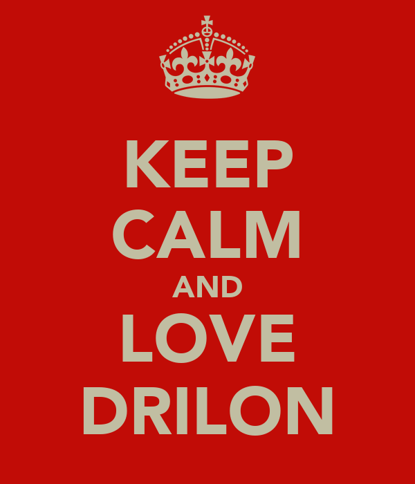 KEEP CALM AND LOVE DRILON