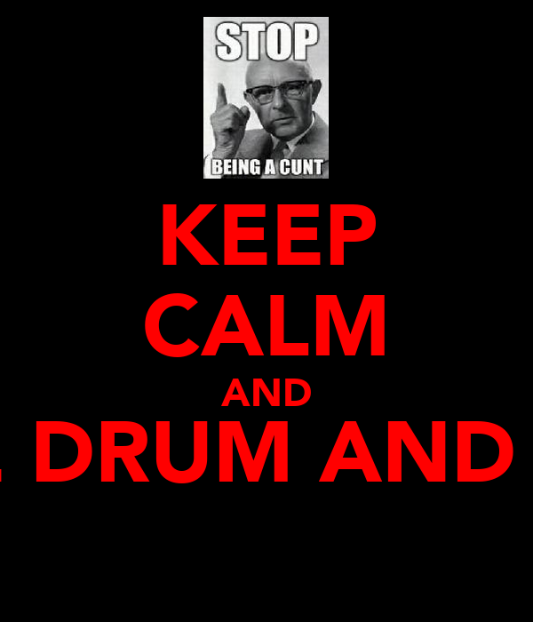 KEEP CALM AND LOVE DRUM AND BAS§