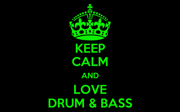 KEEP CALM AND LOVE DRUM & BASS
